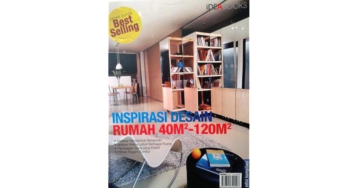 Inspirasi Desain Rumah 40m2 120m2 By Redaksi Idea