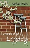 Unexpected Legacy by Darlene Deluca