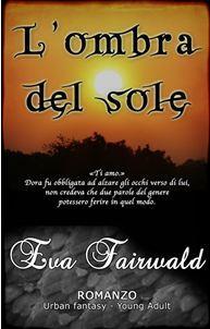 L'ombra del sole by Eva Fairwald