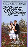 The Road to Yesterday (Anne of Green Gables, #9)