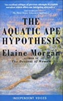 The Aquatic Ape Hypothesis (Independent Voices)