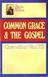 Common Grace & the Gospel