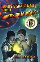 Shelby and Shauna Kitt and the Dimensional Holes (Shelby and Shauna Kitt, #1)