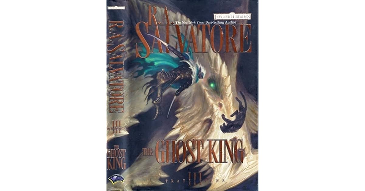 The Ghost King by R A  Salvatore