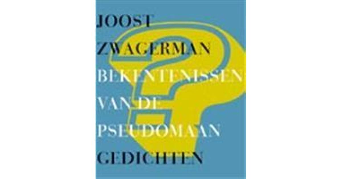 Bekentenissen Van De Pseudomaan Gedichten By Joost Zwagerman
