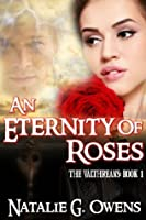 An Eternity of Roses (The Valthreans, #1)