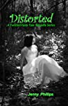 Distorted (Twisted Fairy Tales, #2)