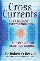 Cross Currents: The Promise of Electromedicine, the Perils of Electropollution