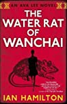 The Water Rat of Wanchai (Ava Lee, #1)