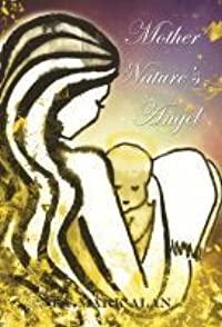 Mother Nature's Angel