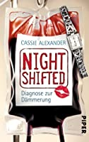 Nightshifted: Diagnose zur Dämmerung (Edie Spence, #3)