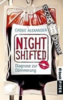 Nightshifted: Diagnose zur Dämmerung (Edie Spence, #3)