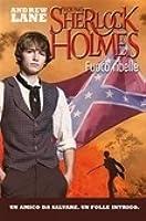 Fuoco Ribelle (Young Sherlock Holmes, #2)