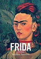 Frida: A Biografia