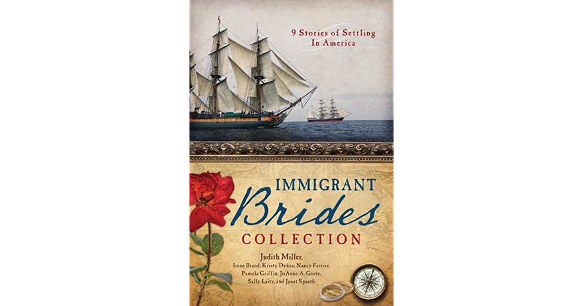 The Immigrant Brides Collection By Judith Mccoy Miller