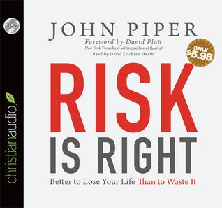 Risk Is Right - John Piper