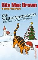 Die Weihnachtskatzeein Fall Für Mrs. Murphy ; Roman