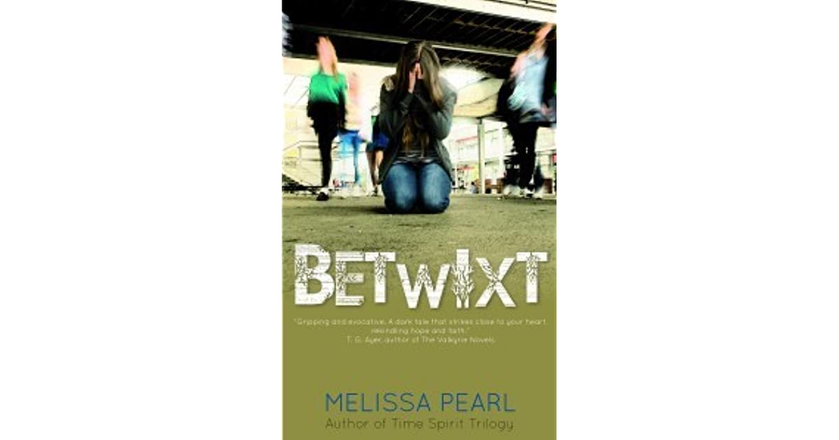 Betwixt (Betwixt, #1) by Melissa Pearl