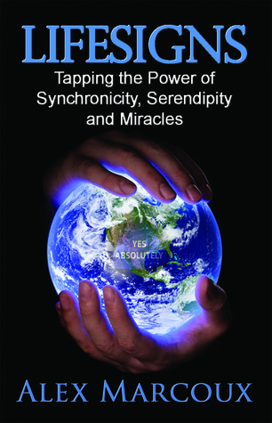 Lifesigns: Tapping the Power Synchronicity, Serendipity and