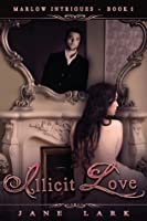 Illicit Love (Marlow Intrigues, #2)