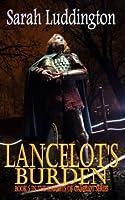 Lancelot's Burden (The Knights of Camelot #5)