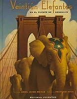 Veintiun Elefantes En El Puente De Brooklyn