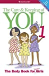 The Care and Keeping of You 1: The Body Book for Younger Girls
