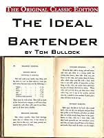 The Ideal Bartender, by Tom Bullock - The Original Classic Edition
