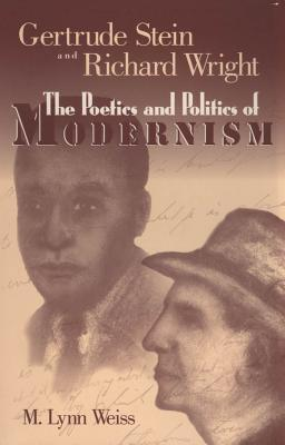 Gertrude Stein and Richard Wright - the poetics and politics of modernism