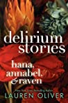 Delirium Stories: Hana, Annabel, and Raven (Delirium, #0.5-#2.5)