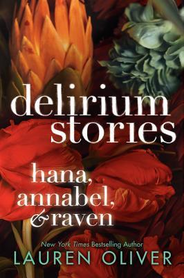 Delirium Stories (Delirium, #0.5-#2.5)