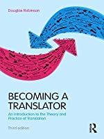 Becoming a Translator: An Introduction to the Theory and Practice of Translation (Revised)