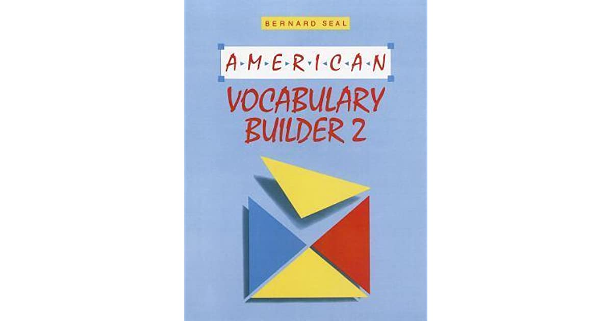 American Vocabulary Builder by Bernard Seal