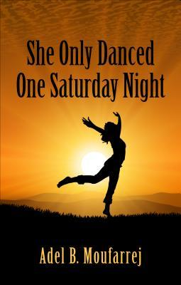 She Only Danced One Saturday Night