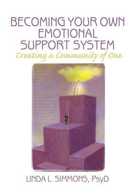 Becoming Your Own Emotional Support System: Creating a Community of One Linda L. Simmons