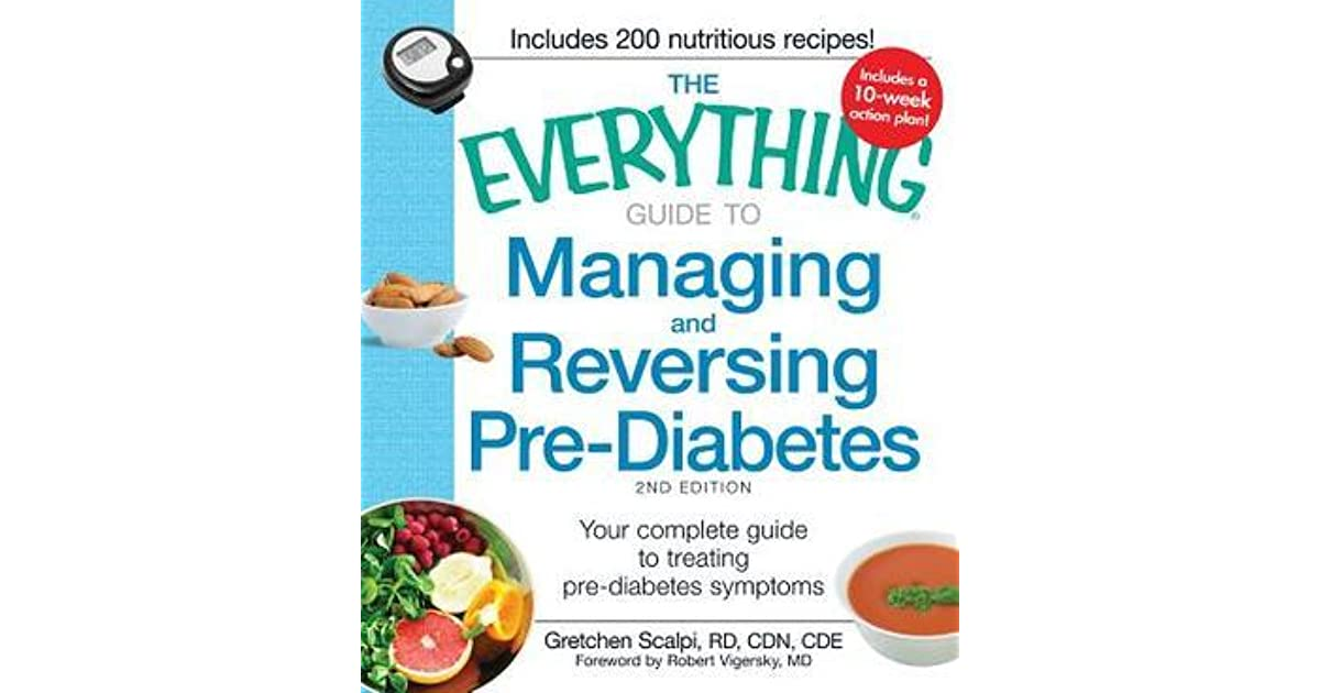 The everything guide to managing and reversing pre diabetes your the everything guide to managing and reversing pre diabetes your complete guide to treating pre diabetes symptoms by gretchen scalpi forumfinder Image collections