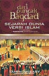 Dari Puncak Bagdad: Sejarah Dunia Versi Islam
