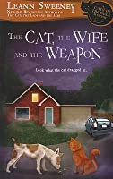 The Cat The Wife And The Weapon By Leann Sweeney border=