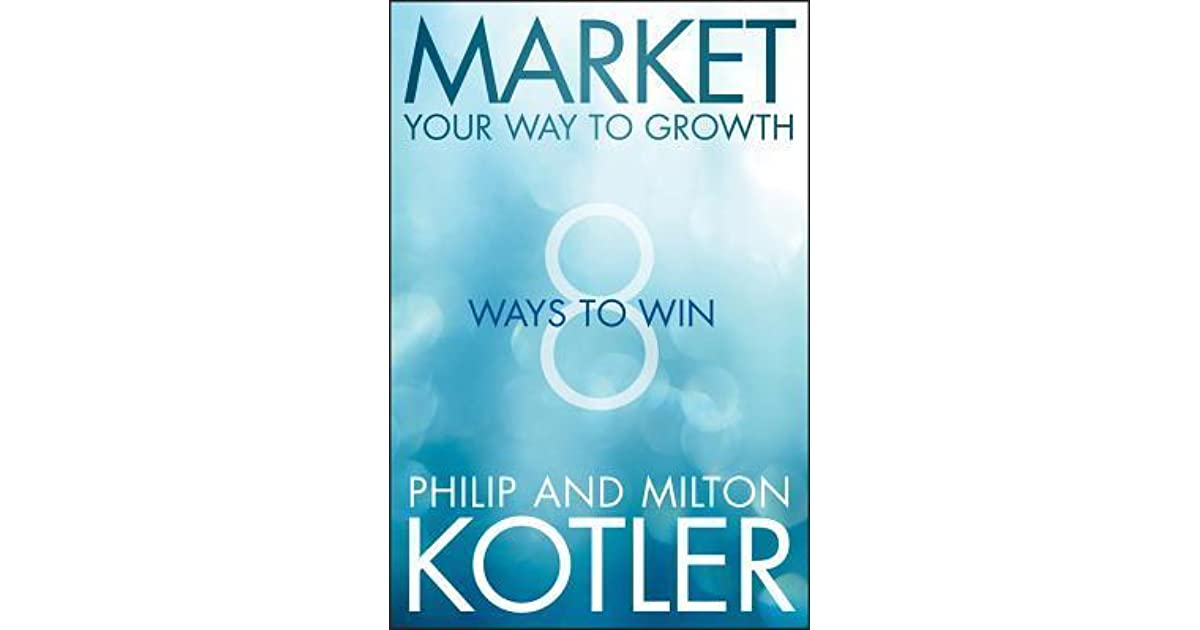Market your way to growth 8 ways to win by philip kotler fandeluxe Choice Image