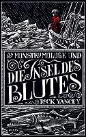 Der Monstrumologe und die Insel des Blutes (Der Monstrumologe, #3)
