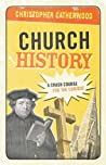 Church History by Christopher Catherwood