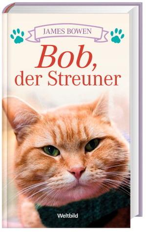 Bob, der Streuner by James Bowen