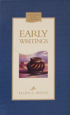 Early Writings of Ellen G  White by Ellen G  White