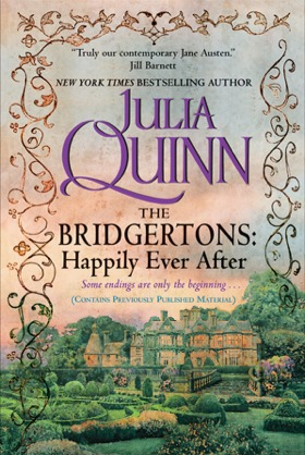 The Bridgertons: Happily Ever After (Bridgertons, #1.5-8.5; 8.6)