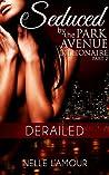 Derailed (Seduced by the Park Avenue Billionaire, #2)