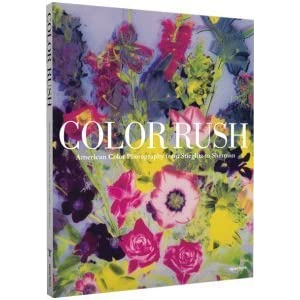 Color Rush American Color Photography From Stieglitz To Sherman By Katherine A Bussard