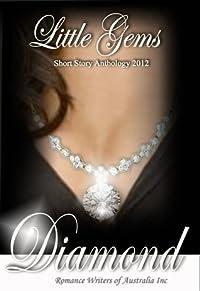 Little Gems Short Story Anthology 2012: Diamond