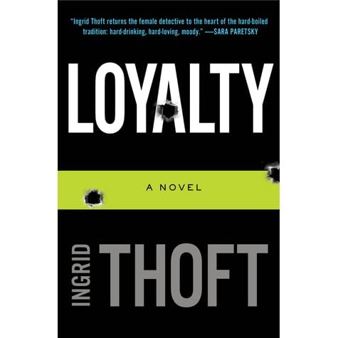 Loyalty (Fina Ludlow, #1) by Ingrid Thoft — Reviews, Discussion, Bookclubs, Lists