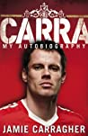 Carra by Jamie Carragher