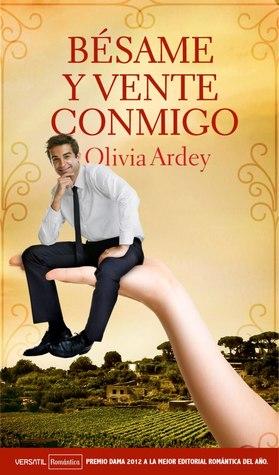 portada de la novela romántica contemporánea Bésame y vente conmigo, de Olivia Ardey